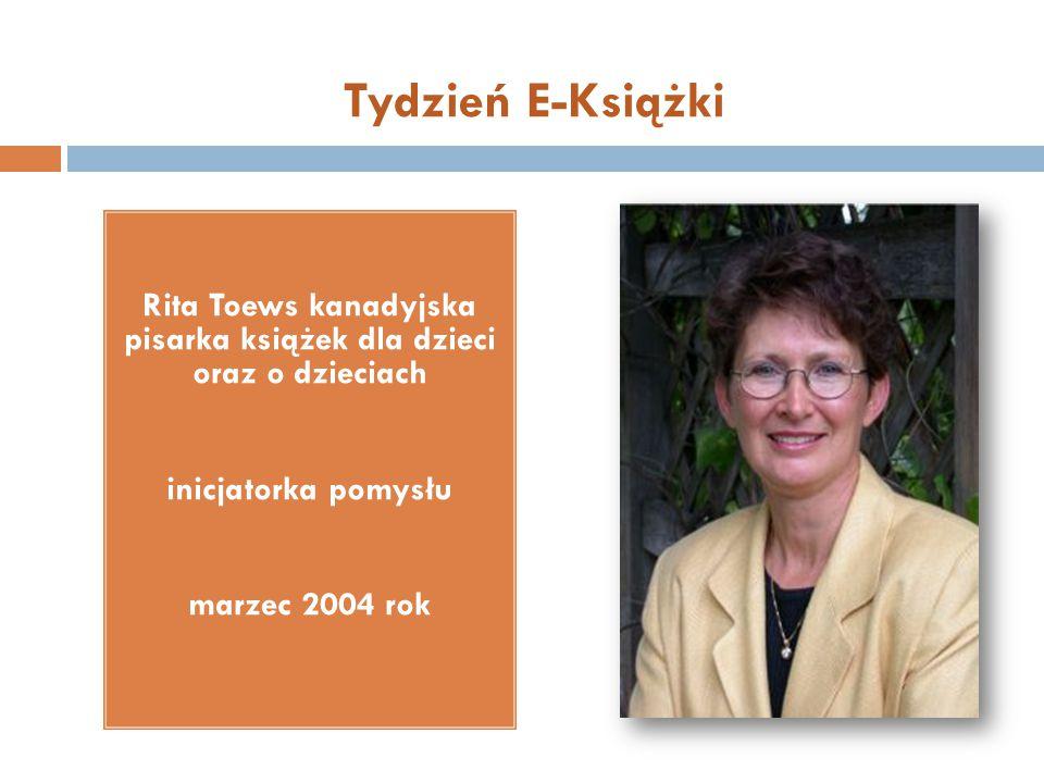 Tydzień E-Książki Rita Toews kanadyjska pisarka książek dla dzieci oraz o dzieciach inicjatorka pomysłu marzec 2004 rok