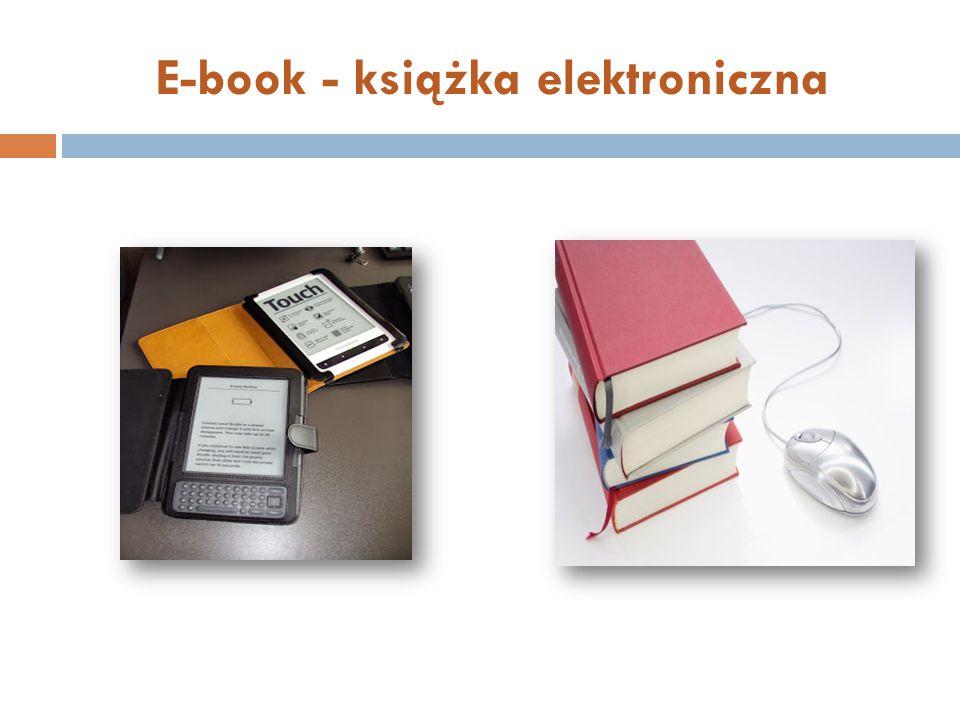 Książka elektroniczna, e-książka, e-book  Dokument elektroniczny, który w sposobie organizacji, prezentacji i wykorzystania treści nawiązuje do funkcjonalnych i konstrukcyjnych właściwości książki konwencjonalnej.