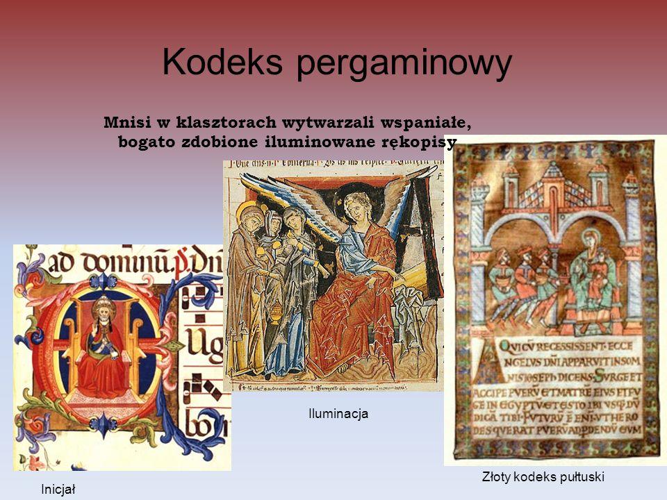 Kodeks pergaminowy Mnisi w klasztorach wytwarzali wspaniałe, bogato zdobione iluminowane rękopisy Inicjał Iluminacja Złoty kodeks pułtuski