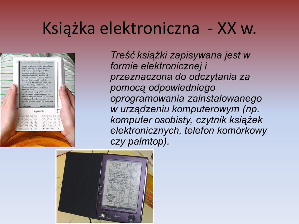 Książka elektroniczna - XX w. Treść książki zapisywana jest w formie elektronicznej i przeznaczona do odczytania za pomocą odpowiedniego oprogramowani