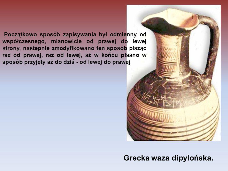 Grecka waza dipylońska. Początkowo sposób zapisywania był odmienny od współczesnego, mianowicie od prawej do lewej strony, następnie zmodyfikowano ten