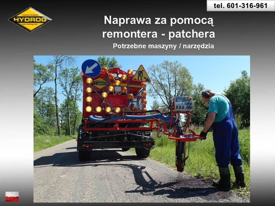 Naprawa za pomocą remontera - patchera Potrzebne maszyny / narzędzia