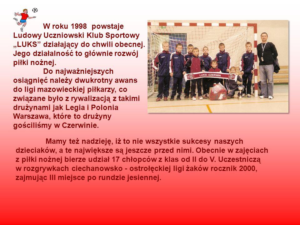 """W roku 1998 powstaje Ludowy Uczniowski Klub Sportowy """"LUKS działający do chwili obecnej."""