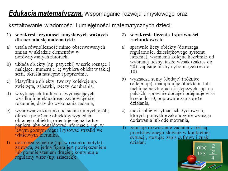 1)w zakresie czynności umysłowych ważnych dla uczenia się matematyki: a)ustala równoliczność mimo obserwowanych zmian w układzie elementów w porównywa