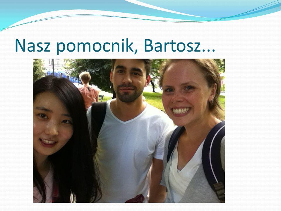 Nasz pomocnik, Bartosz...