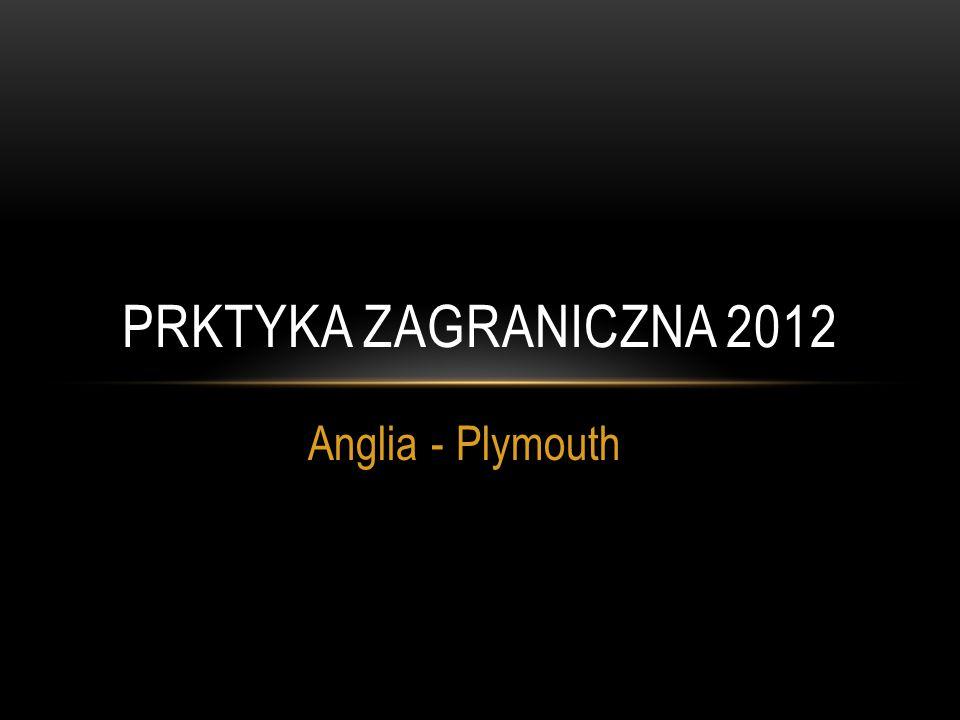 Anglia - Plymouth PRKTYKA ZAGRANICZNA 2012