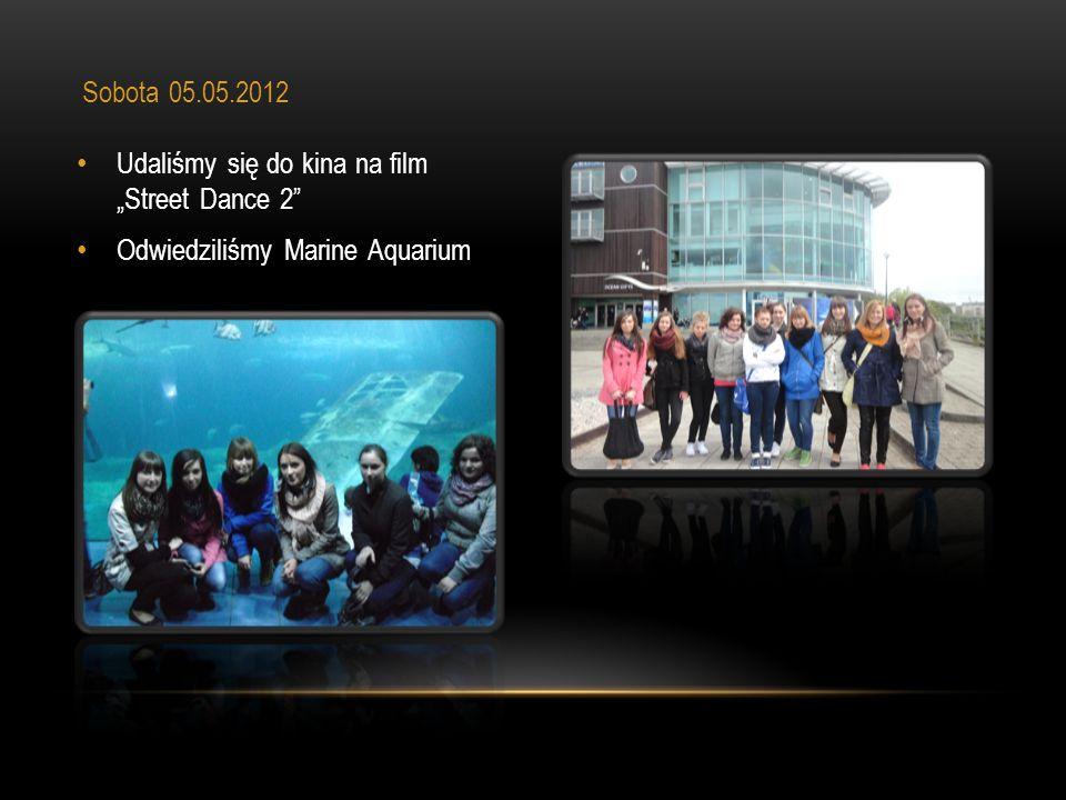 """Udaliśmy się do kina na film """"Street Dance 2"""" Odwiedziliśmy Marine Aquarium Sobota 05.05.2012"""