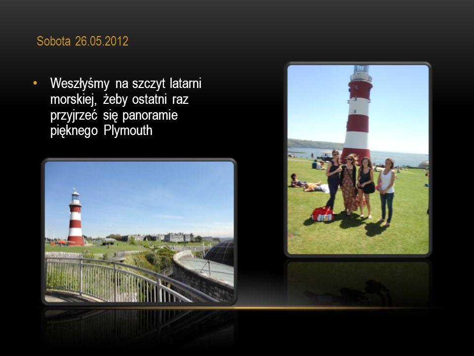 Weszłyśmy na szczyt latarni morskiej, żeby ostatni raz przyjrzeć się panoramie pięknego Plymouth Sobota 26.05.2012
