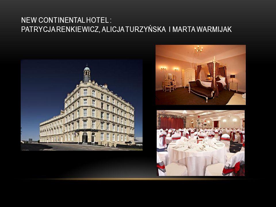 NEW CONTINENTAL HOTEL : PATRYCJA RENKIEWICZ, ALICJA TURZYŃSKA I MARTA WARMIJAK