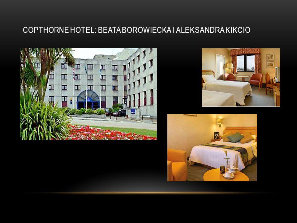 COPTHORNE HOTEL: BEATA BOROWIECKA I ALEKSANDRA KIKCIO