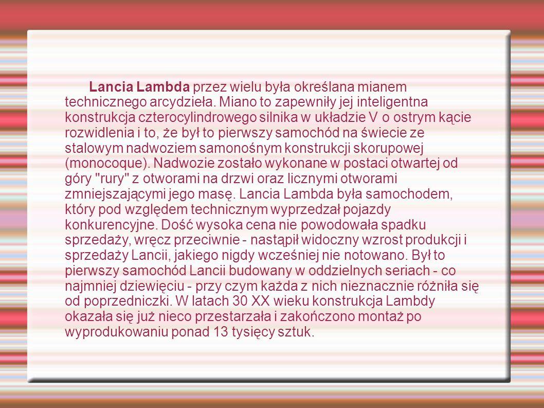 Lancia Lambda przez wielu była określana mianem technicznego arcydzieła. Miano to zapewniły jej inteligentna konstrukcja czterocylindrowego silnika w
