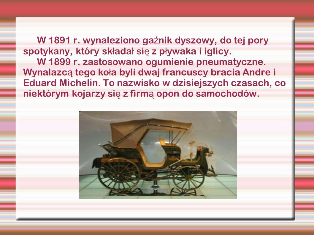 W 1891 r. wynaleziono ga ź nik dyszowy, do tej pory spotykany, który sk ł ada ł si ę z p ł ywaka i iglicy. W 1899 r. zastosowano ogumienie pneumatyczn
