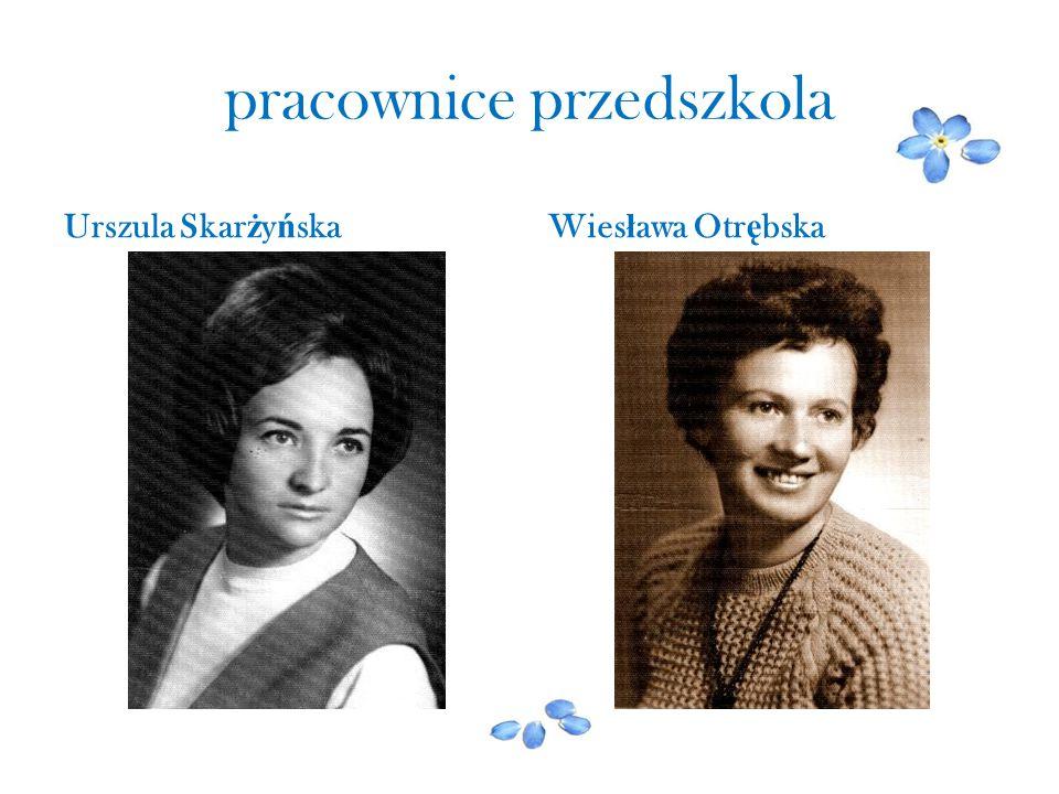 pracownice przedszkola Urszula Skar ż y ń skaWies ł awa Otr ę bska