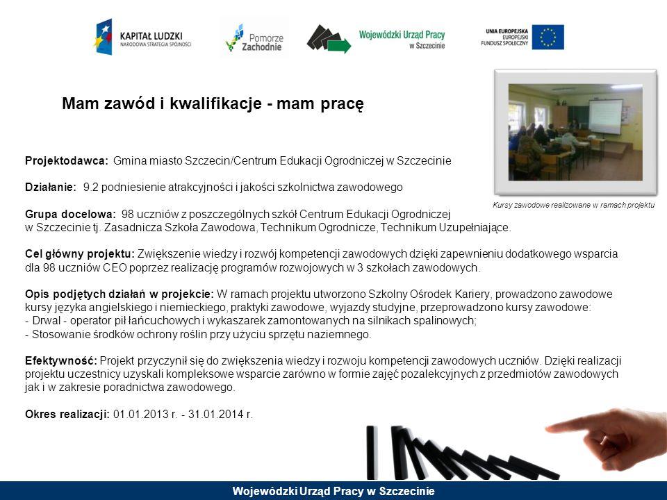 Projektodawca: Gmina miasto Szczecin/Centrum Edukacji Ogrodniczej w Szczecinie Działanie: 9.2 podniesienie atrakcyjności i jakości szkolnictwa zawodow