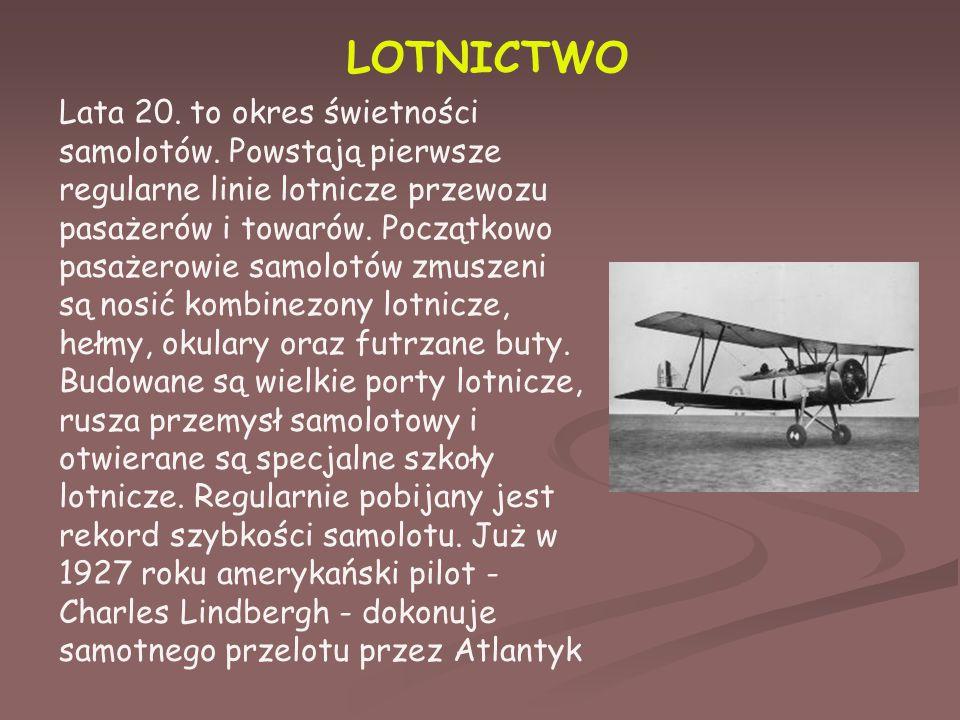 LOTNICTWO Lata 20.to okres świetności samolotów.
