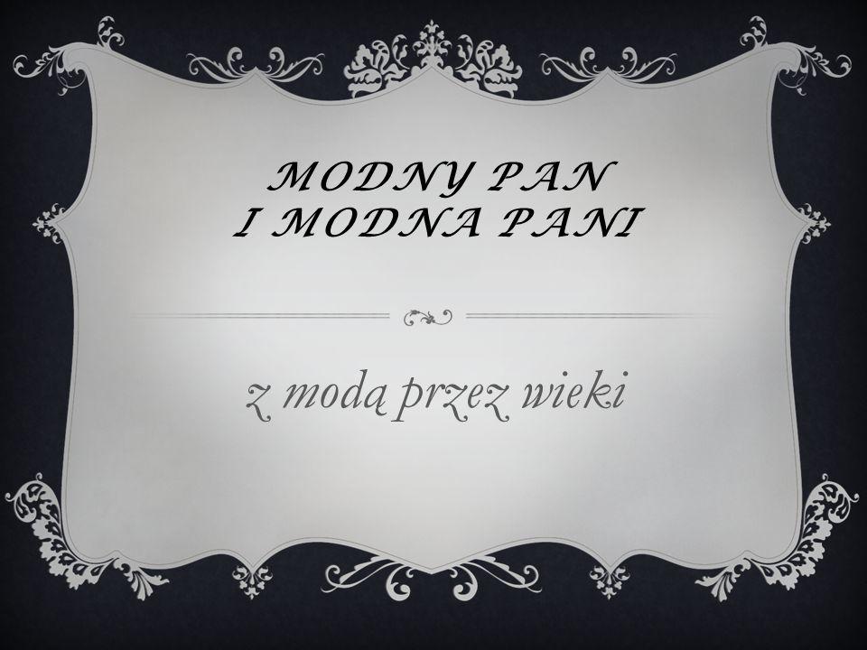 MODNY PAN I MODNA PANI z modą przez wieki