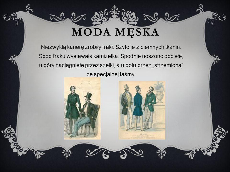 MODA MĘSKA Niezwykłą karierę zrobiły fraki.Szyto je z ciemnych tkanin.