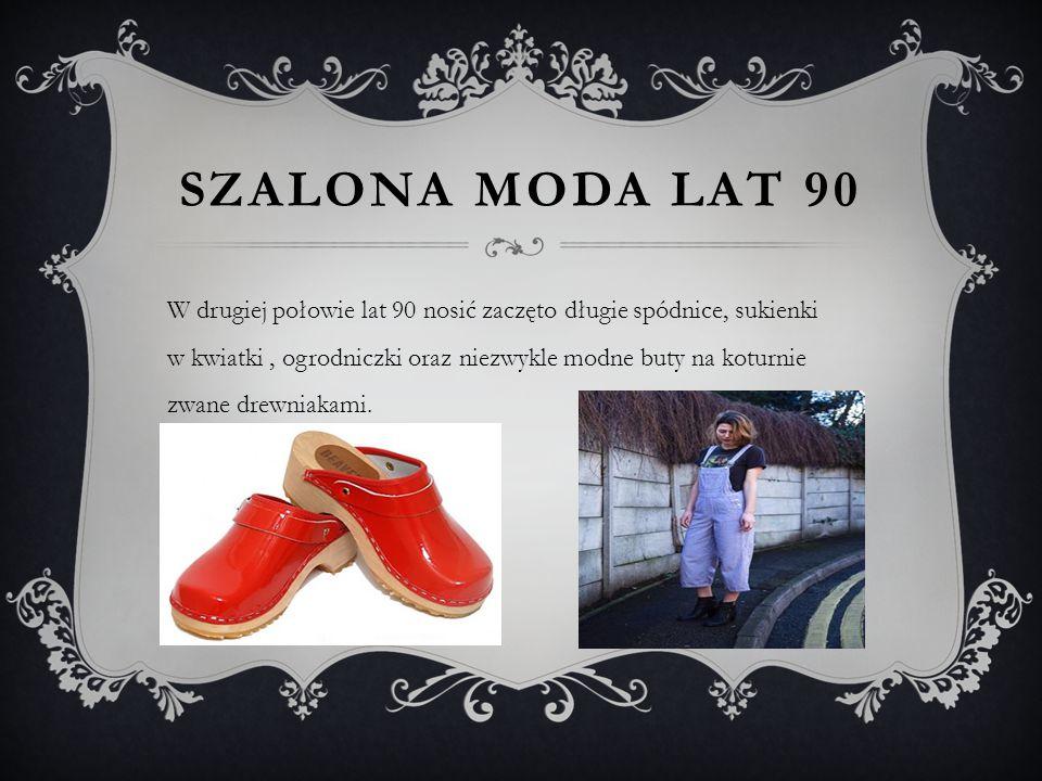 SZALONA MODA LAT 90 W drugiej połowie lat 90 nosić zaczęto długie spódnice, sukienki w kwiatki, ogrodniczki oraz niezwykle modne buty na koturnie zwane drewniakami.