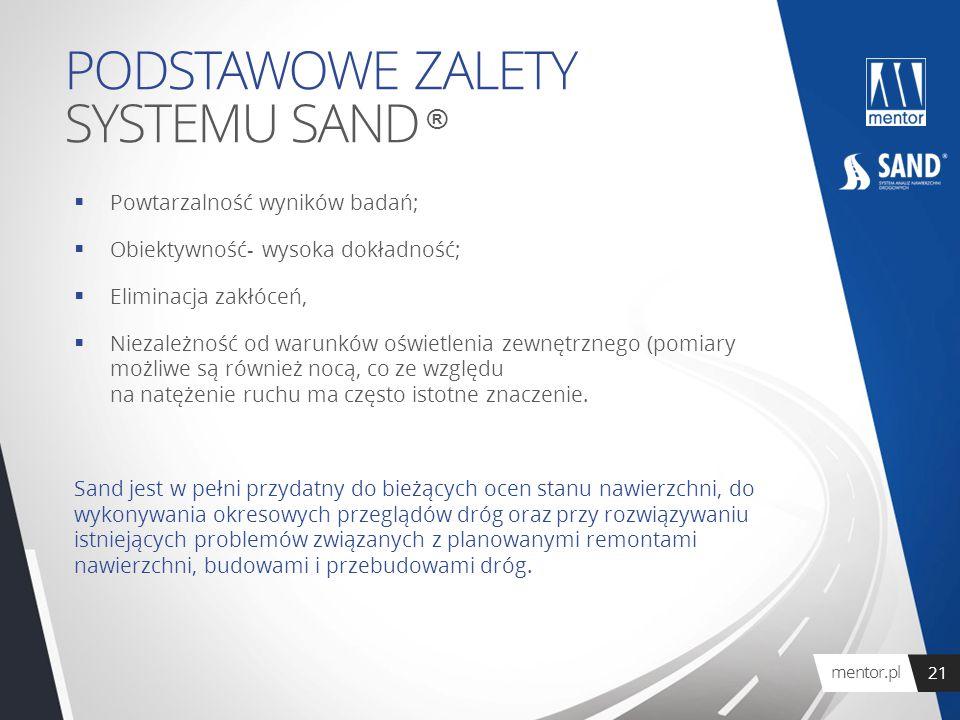 mentor.pl 21 PODSTAWOWE ZALETY SYSTEMU SAND ®  Powtarzalność wyników badań;  Obiektywność- wysoka dokładność;  Eliminacja zakłóceń,  Niezależność