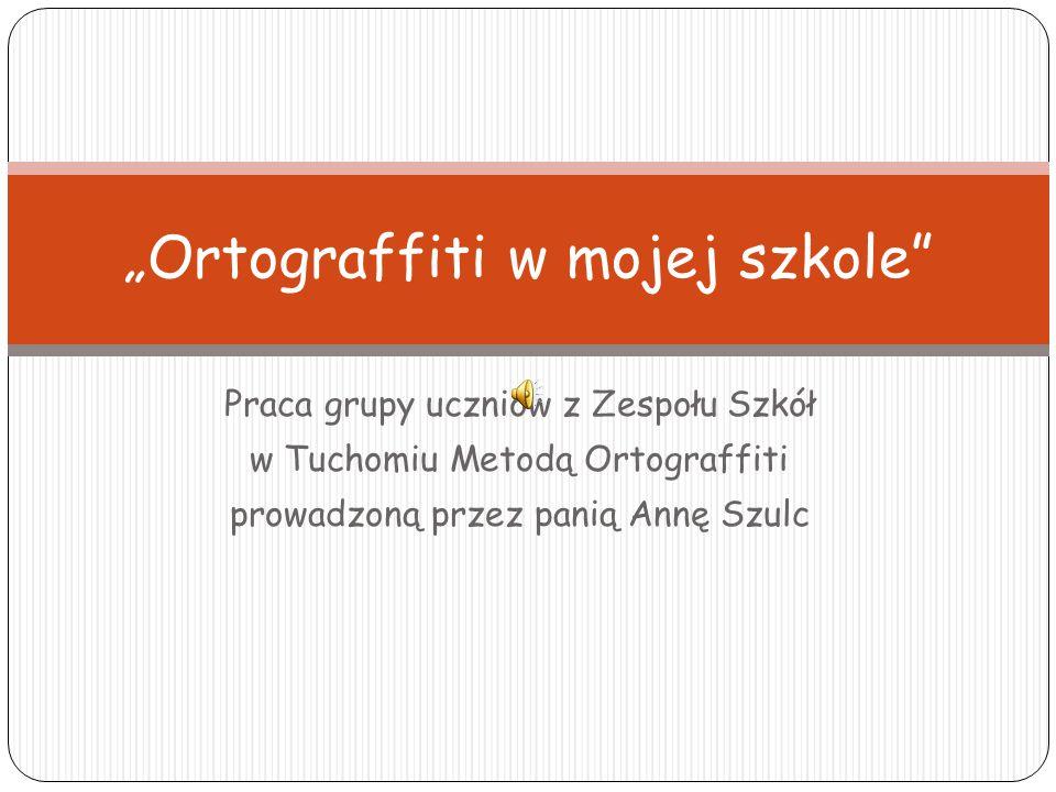 My o pracy Metodą Ortograffiti: Zosia: Bardzo dobrze pracuje mi się Metodą Ortograffiti.