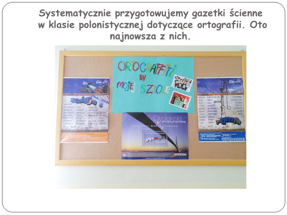 Systematycznie przygotowujemy gazetki ścienne w klasie polonistycznej dotyczące ortografii. Oto najnowsza z nich.