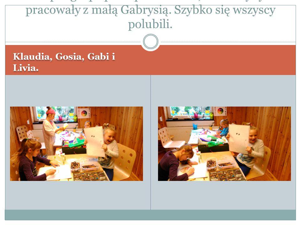 Klaudia, Gosia, Gabi i Livia. Super grupa przedpołudniowa, dziewczyny pracowały z małą Gabrysią. Szybko się wszyscy polubili.