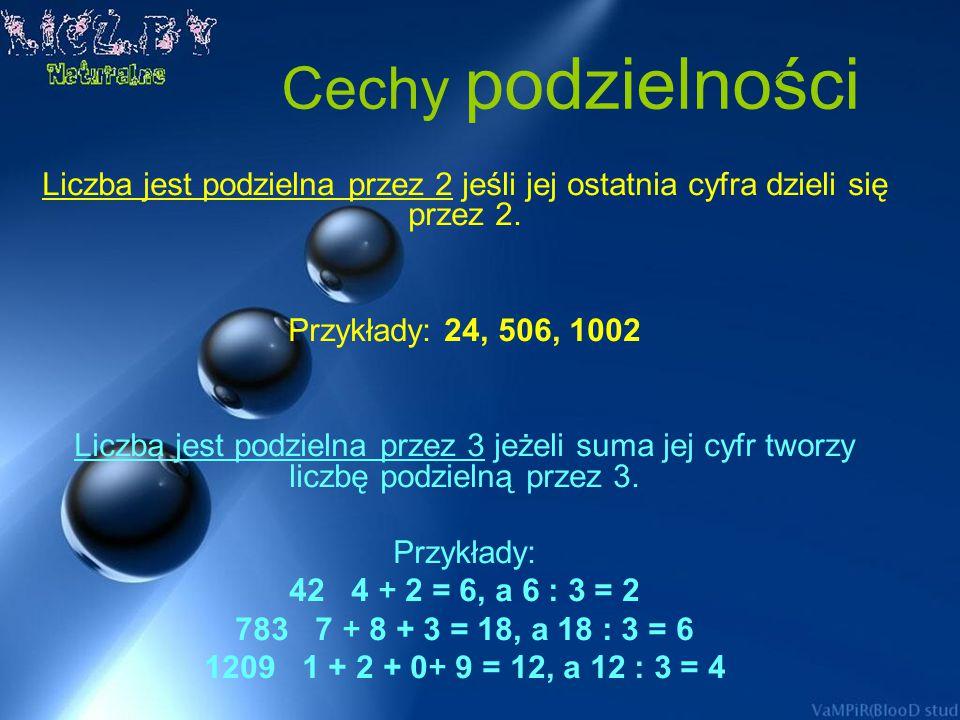 Wielokrotnosci liczb naturalnych Wielokrotność liczby a to każda liczba c= b a, gdzie b jest liczbą naturalną dodatnią. Przykład: Liczba 36 jest wielo