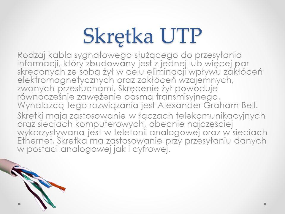 Skrętka UTP Rodzaj kabla sygnałowego służącego do przesyłania informacji, który zbudowany jest z jednej lub więcej par skręconych ze sobą żył w celu e