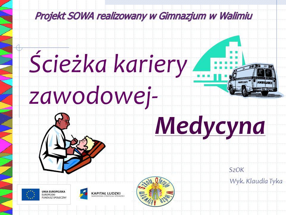 Ścieżka kariery zawodowej- Wyk. Klaudia Tyka Medycyna SzOK