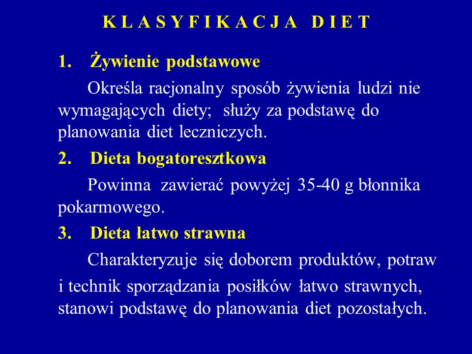 K L A S Y F I K A C J A D I E T 1. Żywienie podstawowe Określa racjonalny sposób żywienia ludzi nie wymagających diety; służy za podstawę do planowani