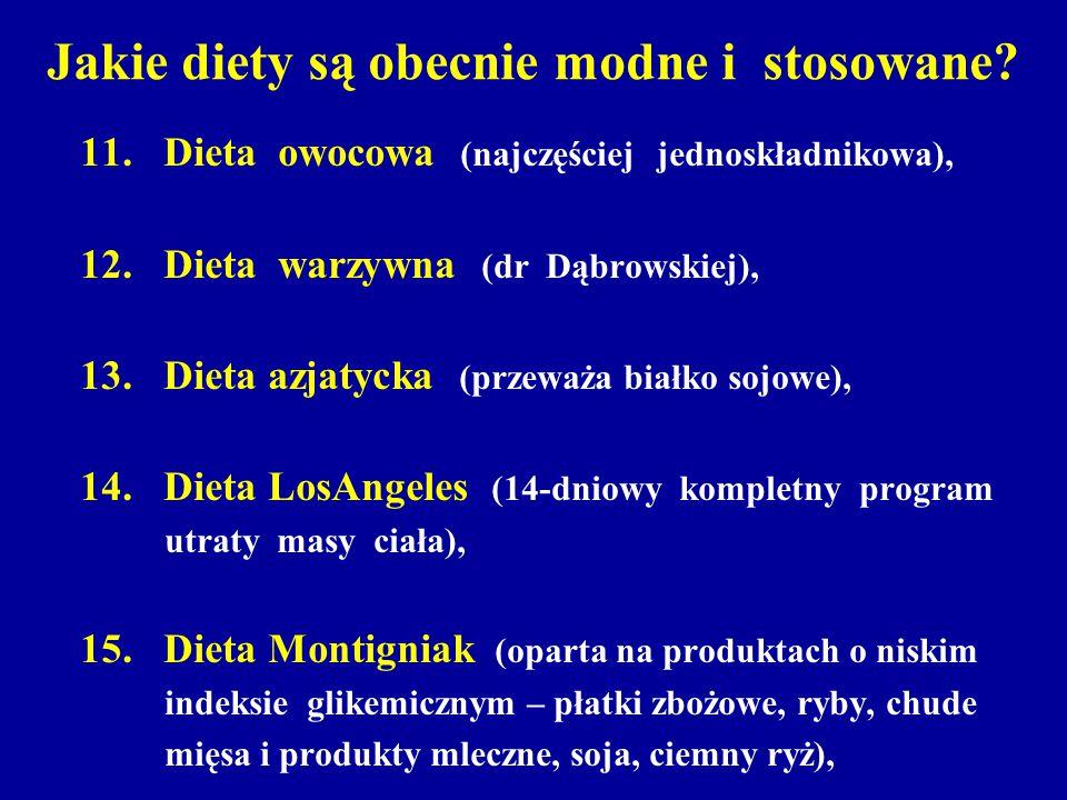 Jakie diety są obecnie modne i stosowane? 11. Dieta owocowa (najczęściej jednoskładnikowa), 12. Dieta warzywna (dr Dąbrowskiej), 13. Dieta azjatycka (