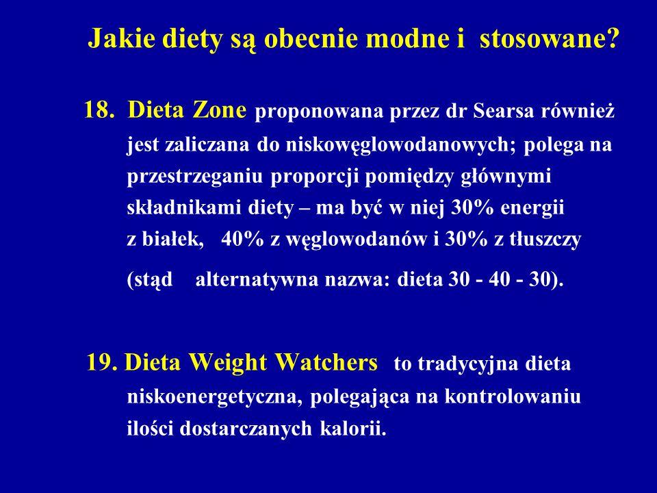 Jakie diety są obecnie modne i stosowane? 18. Dieta Zone proponowana przez dr Searsa również jest zaliczana do niskowęglowodanowych; polega na przestr
