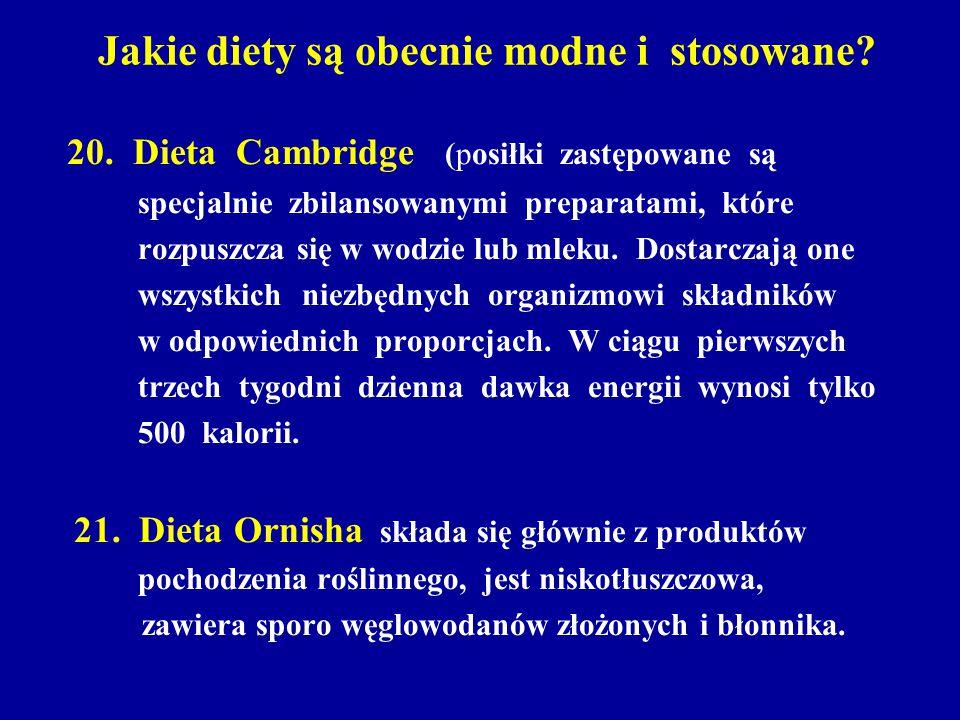 Jakie diety są obecnie modne i stosowane? 20. Dieta Cambridge (posiłki zastępowane są specjalnie zbilansowanymi preparatami, które rozpuszcza się w wo