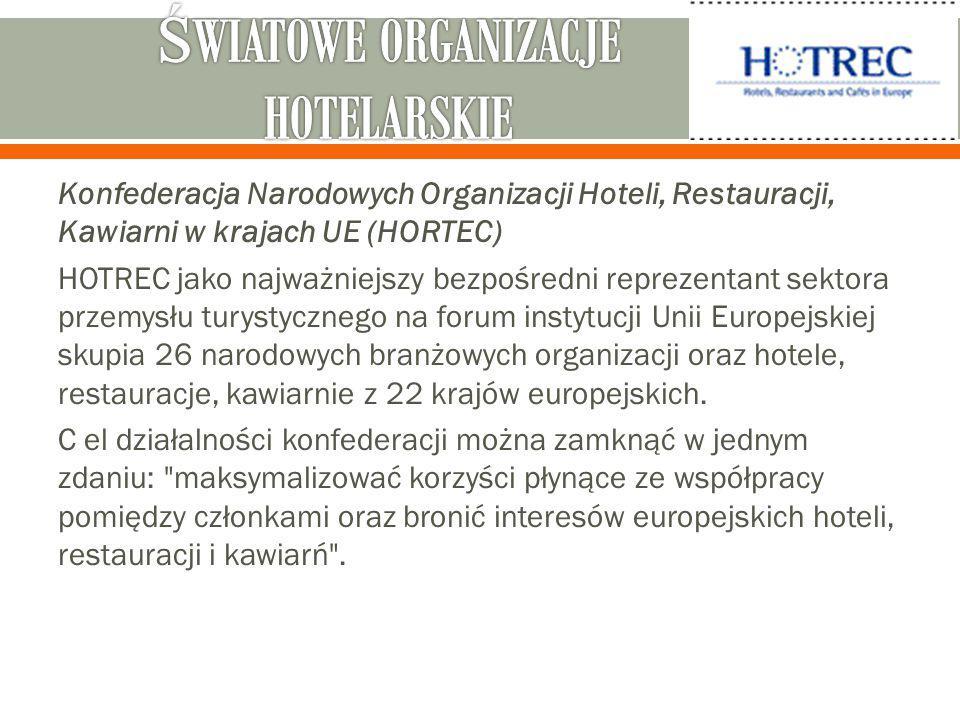 Konfederacja Narodowych Organizacji Hoteli, Restauracji, Kawiarni w krajach UE (HORTEC) HOTREC jako najważniejszy bezpośredni reprezentant sektora przemysłu turystycznego na forum instytucji Unii Europejskiej skupia 26 narodowych branżowych organizacji oraz hotele, restauracje, kawiarnie z 22 krajów europejskich.