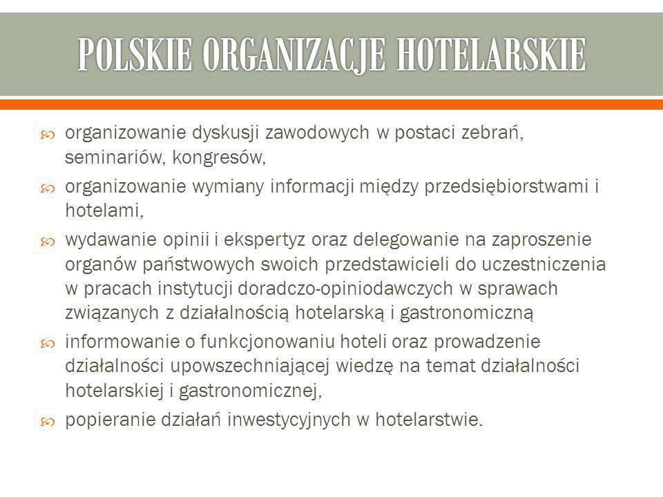  organizowanie dyskusji zawodowych w postaci zebrań, seminariów, kongresów,  organizowanie wymiany informacji między przedsiębiorstwami i hotelami,  wydawanie opinii i ekspertyz oraz delegowanie na zaproszenie organów państwowych swoich przedstawicieli do uczestniczenia w pracach instytucji doradczo-opiniodawczych w sprawach związanych z działalnością hotelarską i gastronomiczną  informowanie o funkcjonowaniu hoteli oraz prowadzenie działalności upowszechniającej wiedzę na temat działalności hotelarskiej i gastronomicznej,  popieranie działań inwestycyjnych w hotelarstwie.