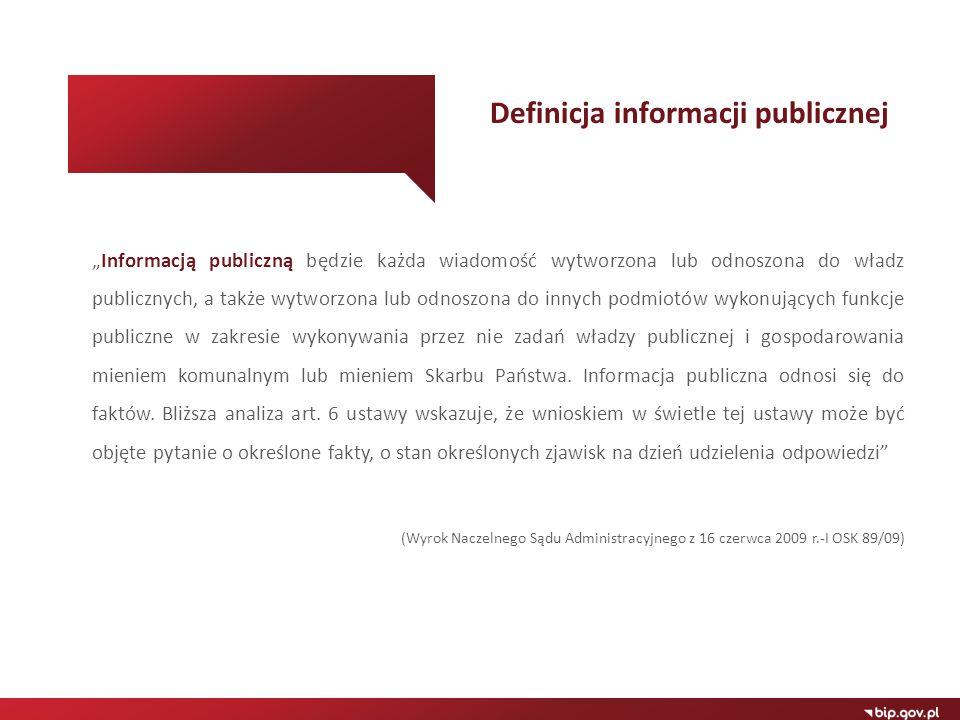 """""""Informacją publiczną będzie każda wiadomość wytworzona lub odnoszona do władz publicznych, a także wytworzona lub odnoszona do innych podmiotów wykon"""