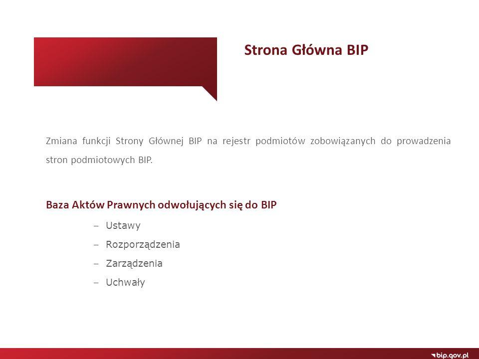 Zmiana funkcji Strony Głównej BIP na rejestr podmiotów zobowiązanych do prowadzenia stron podmiotowych BIP. Baza Aktów Prawnych odwołujących się do BI