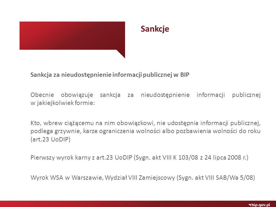Sankcja za nieudostępnienie informacji publicznej w BIP Obecnie obowiązuje sankcja za nieudostępnienie informacji publicznej w jakiejkolwiek formie: K