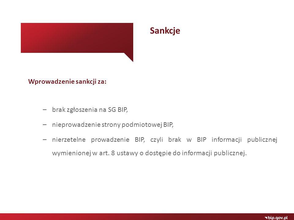 Wprowadzenie sankcji za: –brak zgłoszenia na SG BIP, –nieprowadzenie strony podmiotowej BIP, –nierzetelne prowadzenie BIP, czyli brak w BIP informacji