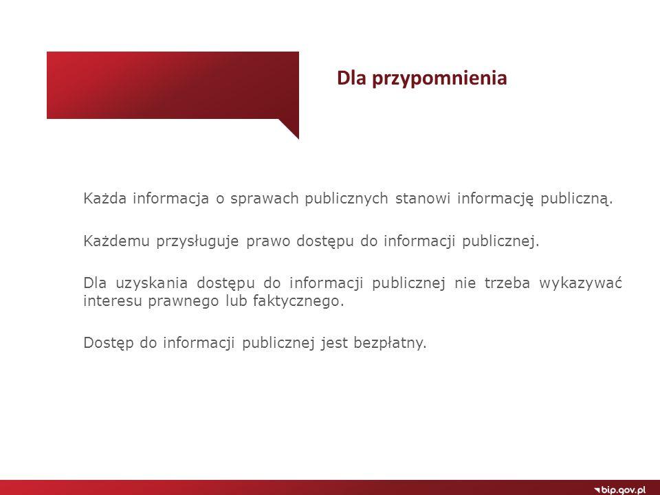 Każda informacja o sprawach publicznych stanowi informację publiczną. Każdemu przysługuje prawo dostępu do informacji publicznej. Dla uzyskania dostęp