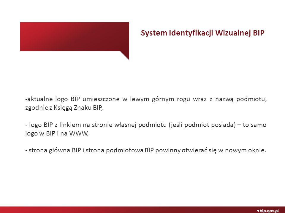 -aktualne logo BIP umieszczone w lewym górnym rogu wraz z nazwą podmiotu, zgodnie z Księgą Znaku BIP, - logo BIP z linkiem na stronie własnej podmiotu