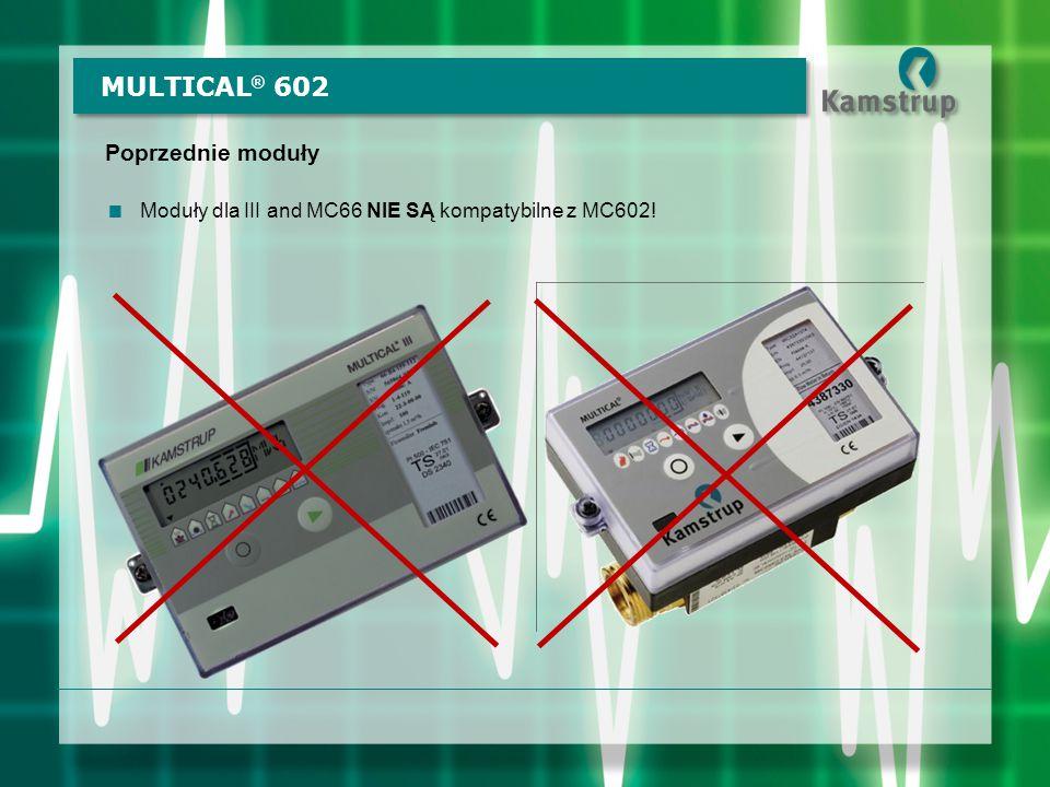 Poprzednie moduły  Moduły dla III and MC66 NIE SĄ kompatybilne z MC602!