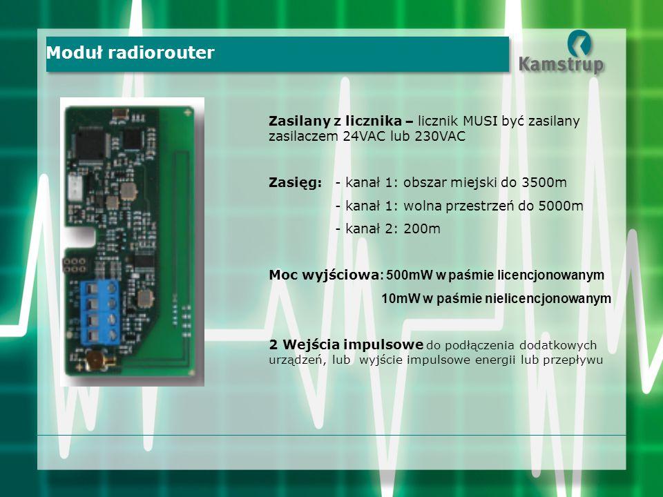 Zasilany z licznika – licznik MUSI być zasilany zasilaczem 24VAC lub 230VAC Zasięg:- kanał 1: obszar miejski do 3500m - kanał 1: wolna przestrzeń do 5000m - kanał 2: 200m Moc wyjściowa : 500mW w paśmie licencjonowanym 10mW w paśmie nielicencjonowanym 2 Wejścia impulsowe do podłączenia dodatkowych urządzeń, lub wyjście impulsowe energii lub przepływu Moduł radiorouter