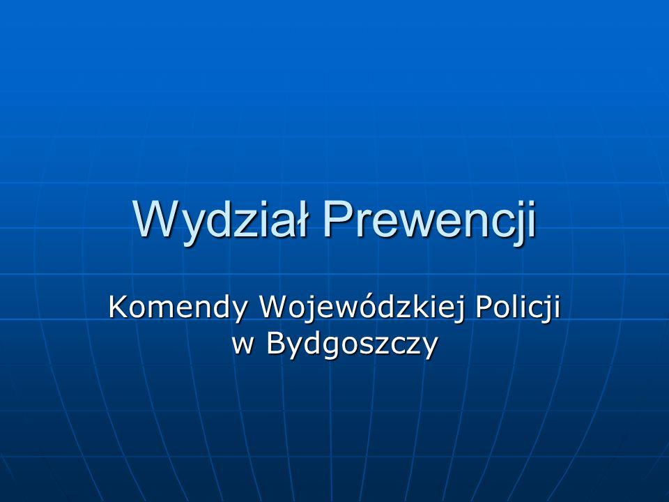 Wydział Prewencji Komendy Wojewódzkiej Policji w Bydgoszczy