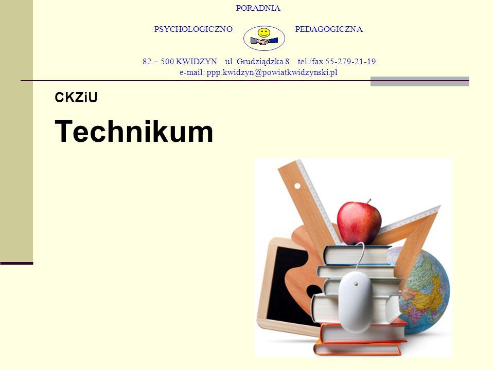 PORADNIA PSYCHOLOGICZNO PEDAGOGICZNA 82 – 500 KWIDZYN ul. Grudziądzka 8 tel./fax 55-279-21-19 e-mail: ppp.kwidzyn@powiatkwidzynski.pl CKZiU Technikum