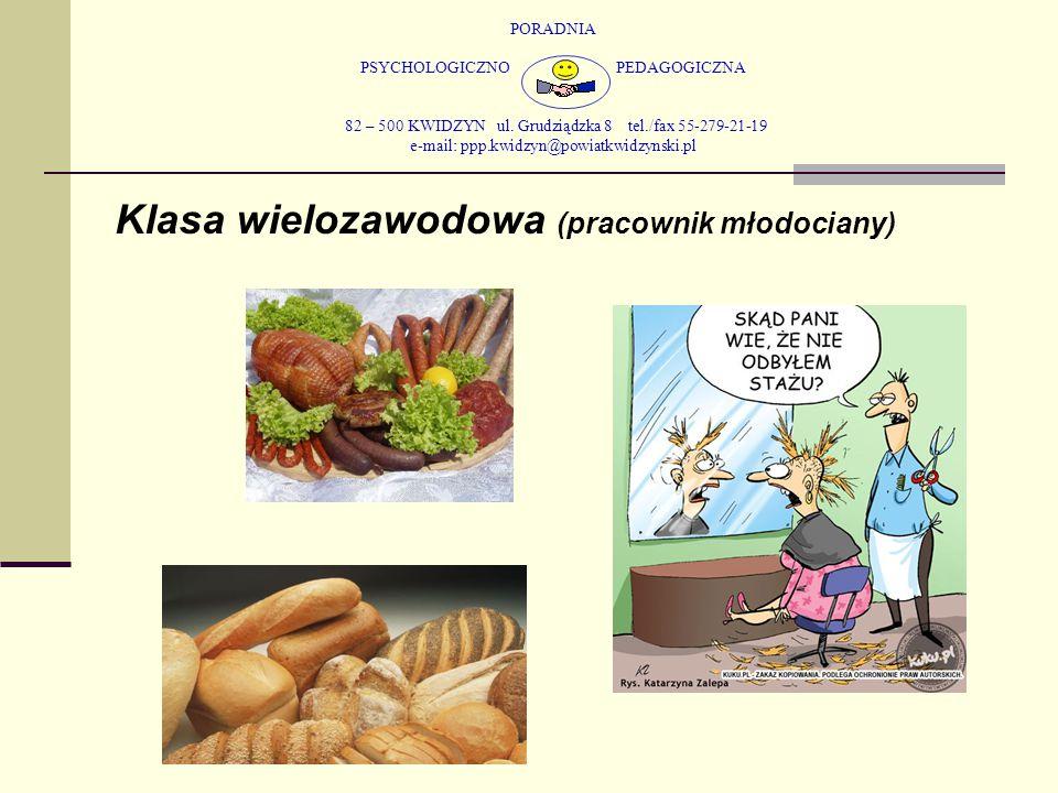 PORADNIA PSYCHOLOGICZNO PEDAGOGICZNA 82 – 500 KWIDZYN ul. Grudziądzka 8 tel./fax 55-279-21-19 e-mail: ppp.kwidzyn@powiatkwidzynski.pl Klasa wielozawod