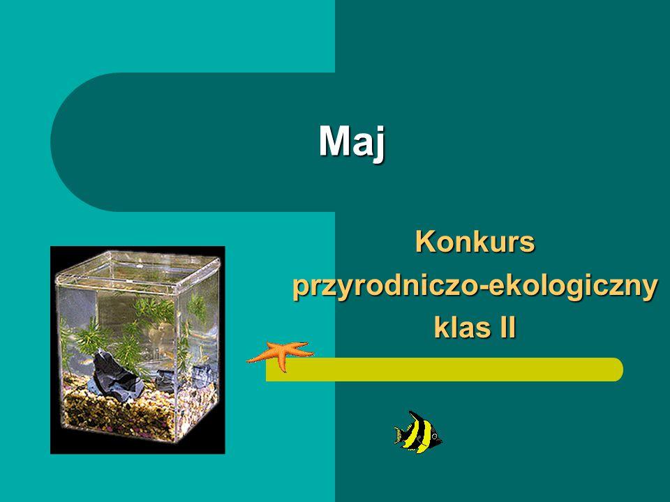Maj Konkursprzyrodniczo-ekologiczny klas II