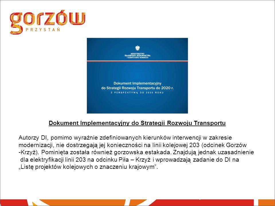 Dokument Implementacyjny do Strategii Rozwoju Transportu Autorzy DI, pomimo wyraźnie zdefiniowanych kierunków interwencji w zakresie modernizacji, nie