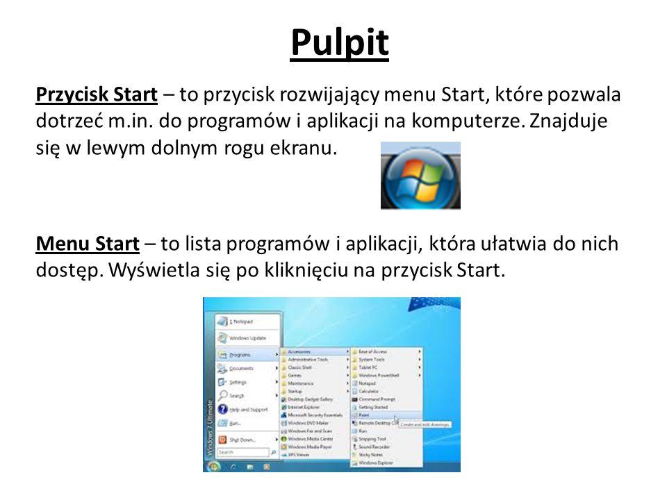 Pulpit Przycisk Start – to przycisk rozwijający menu Start, które pozwala dotrzeć m.in. do programów i aplikacji na komputerze. Znajduje się w lewym d