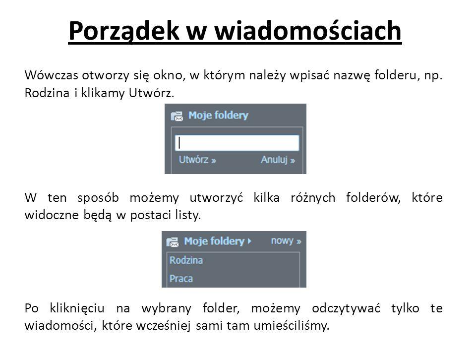 Porządek w wiadomościach Wówczas otworzy się okno, w którym należy wpisać nazwę folderu, np.